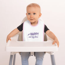 "Load image into Gallery viewer, ""Get happy stay there"" Pink Embroidered Baby Bib"