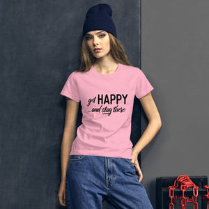 """Get happy stay there"" Women's short sleeve t-shirt"