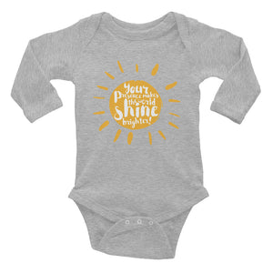 """Your presence make the world shine brighter"" Infant Long Sleeve Bodysuit"