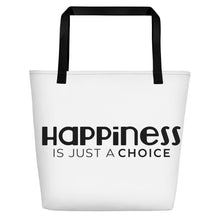 "Load image into Gallery viewer, ""Happiness is just a choice"" Beach Bag"