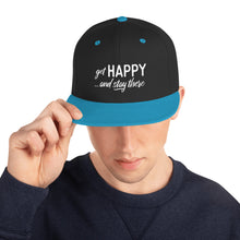 "Load image into Gallery viewer, ""Get happy stay there"" Snapback Hat"