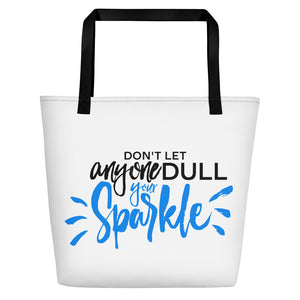 """Don't let anyone Dull your Sparkle"" Beach Bag"