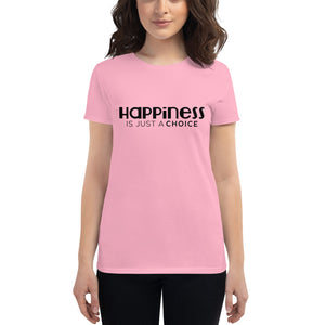 """Happiness is just a choice"" Women's short sleeve t-shirt"