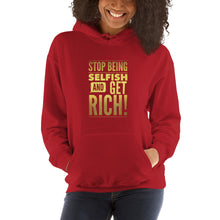"Load image into Gallery viewer, ""Stop being selfish and get Rich!"" Unisex Hoodie"