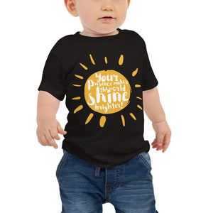 """Your Presence make the world shine brighter"" Baby Jersey Short Sleeve Tee"
