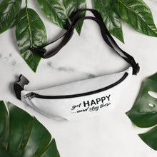 "Load image into Gallery viewer, ""get happy and stay threre"" Fanny Pack"