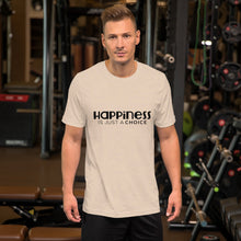 "Load image into Gallery viewer, ""Happiness is just a choice"" Short-Sleeve Unisex T-Shirt"