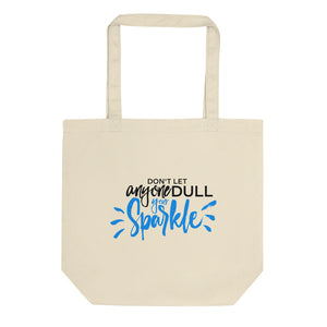 """Don't let anyone Dull your Sparkle"" Eco Tote Bag"