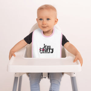If Your Happy Let Your Face Know - Embroidered Baby Bib