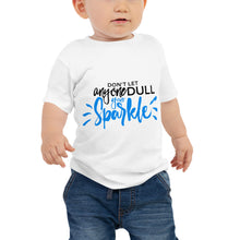 "Load image into Gallery viewer, ""Don't let anyone Dull your Sparkle"" Baby Jersey Short Sleeve Tee"