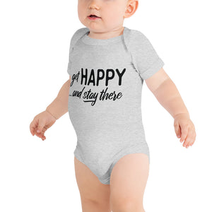 """Get happy stay there"" Baby Short Sleeve One Piece 