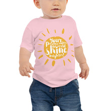 "Load image into Gallery viewer, ""Your Presence make the world shine brighter"" Baby Jersey Short Sleeve Tee"