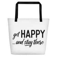 "Load image into Gallery viewer, ""get happy and stay threre"" Beach Bag"