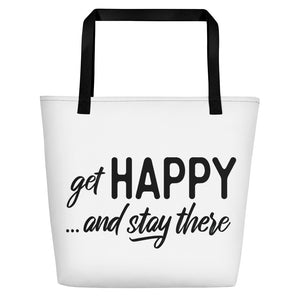 """get happy and stay threre"" Beach Bag"