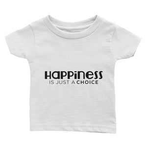 """Happiness is just a choice"" Infant Tee"