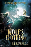 Wolf's Clothing (A Legend Tripping Novel) - Inventory Clearance Paperback!