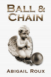 Ball & Chain (Cut & Run, #8) - Inventory Clearance Paperback!