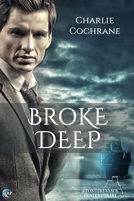 Broke Deep (A Porthkennack novel)