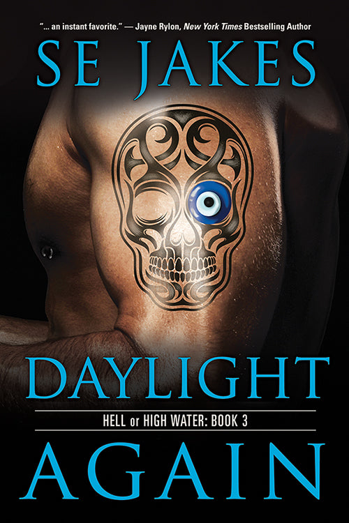 Daylight Again (Hell or High Water, #3)