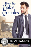How the Cookie Crumbles (A Bluewater Bay Novel)