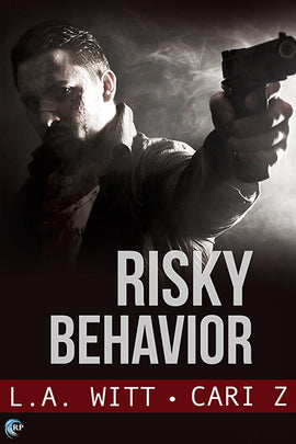 Risky Behavior (Bad Behavior, #1)
