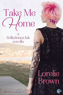 Take Me Home (A Belladonna Ink Story)