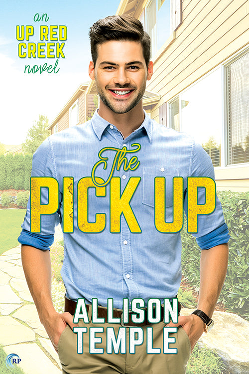 The Pick Up (An Up Red Creek novel)
