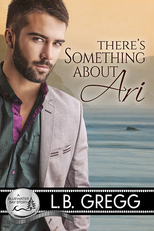 There's Something About Ari (A Bluewater Bay Story)