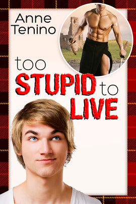Too Stupid to Live - Inventory Clearance Paperback!