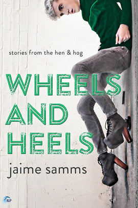 Wheels and Heels (A Story from the Hen and Hog)