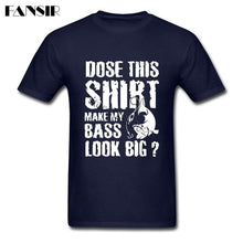 Load image into Gallery viewer, MY BASS LOOK BIG T-SHIRT