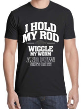 Load image into Gallery viewer, HOLD MY ROD T-SHIRT