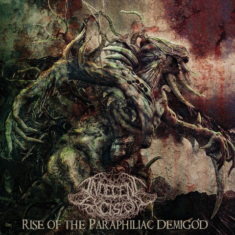 INDECENT EXCISION - Rise Of The Paraphiliac Demigod ‎MCD