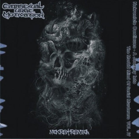 CATASEXUAL URGE MOTIVATION - Nekronicle Continues - A Journey Into The Morbid Mind Of Serial Murderers Vol. 4 - Nekrotronica CD