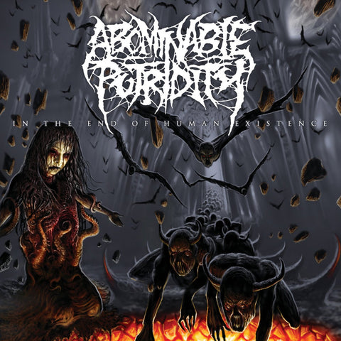 ABOMINABLE PUTRIDITY - In The End Of Human Existence CD