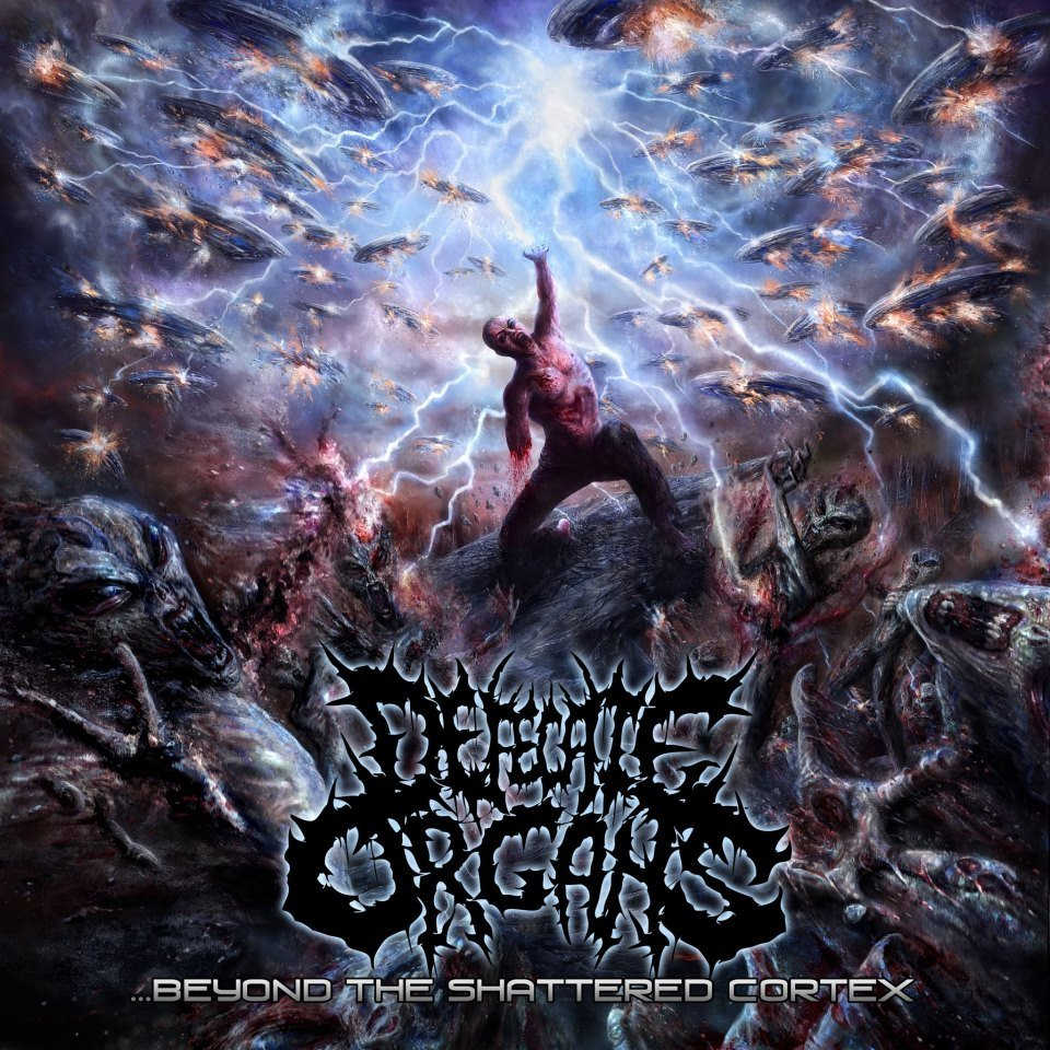 DEFECATE ORGANS - ...Beyond the Shattered Cortex MCD