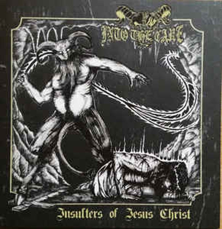 INTO THE CAVE - Insulters of Jesus Christ CD*