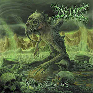 DYING - No Mercy For Us CD