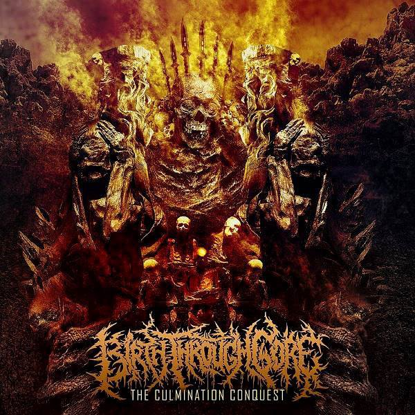 BIRTH THROUGH GORE ‎– The Culmination Conquest CD