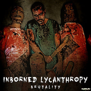 INBORNED LYCANTHROPY - Brutality CD