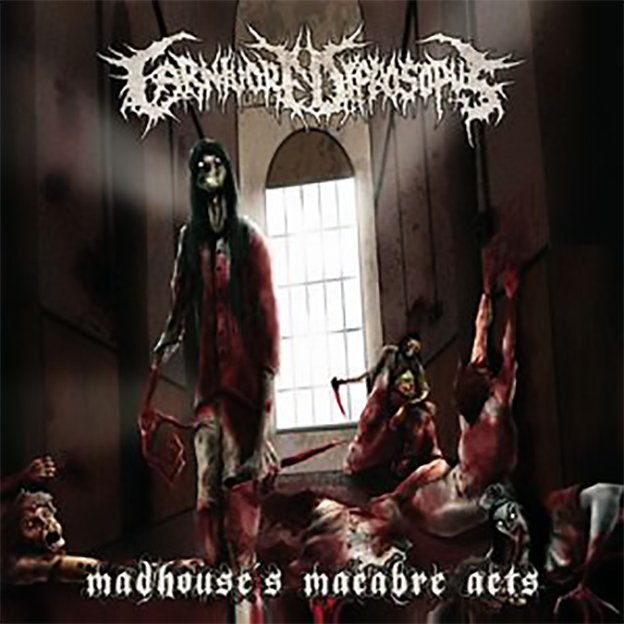CARNIVORE DIPROSOPUS - Madhouse's Macabre Act CD+DVD