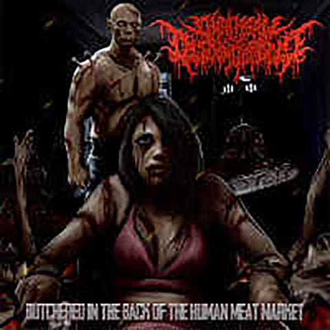 CHAINSAW DISGORGEMENT - Butchered in the Back of the Human Meat Market CD