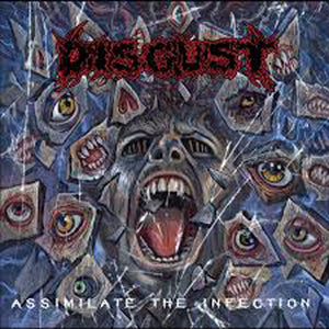 DISGUST - Assimilate the Infection CD