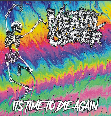 MEATAL ULCER - Its Time To Die Again / It's Hatred Made Matter CD