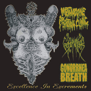 METHADONE ABORTION CLINIC / GOREMONGER / GONORRHEA BREATH - Excellence in Excrements CD [Split]