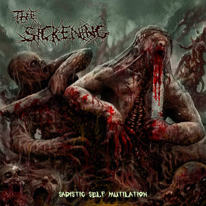 THE SICKENING - Sadistic Self Mutilation CD