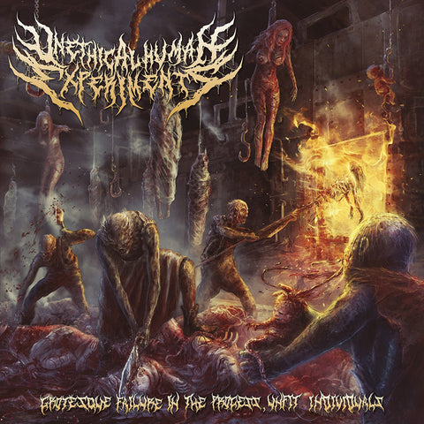 UNETHICAL HUMAN EXPERIMENTS - Grotesque Failure In The Process, Unfit Individuals CD