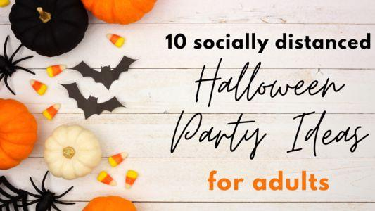 10 Socially Distanced Halloween Party Ideas for Adults!