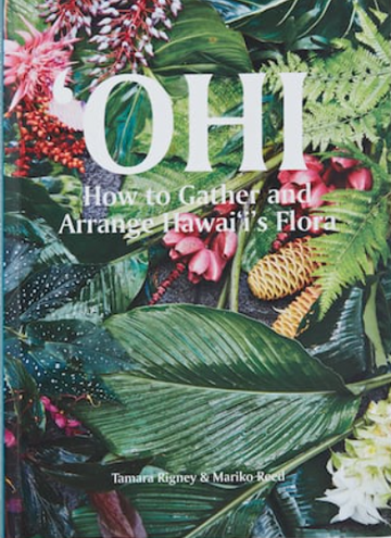 'OHI  How to Gather and Arrange Hawai'i's Flora