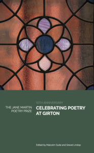 Ten Years of The Jane Martin Poetry Prize: Celebrating Prize-Winning Poetry at Girton College - Book